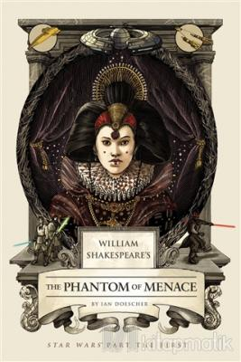 The Phantom of Menace (Ciltli) lan Doescher