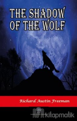 The Shadow Of The Wolf Richard Austin Freeman