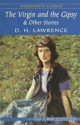The Virgin and the Gipsy and Other Stories David Herbert Lawrence