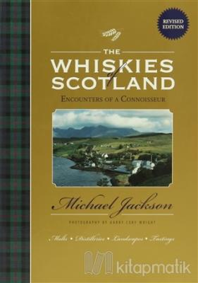 The Whiskies of Scotland: Encounters of a Connoisseur (Ciltli)