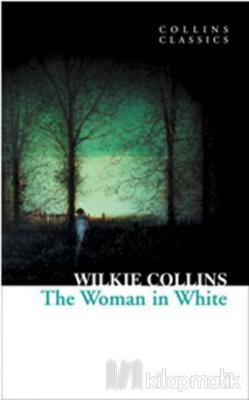 The Woman in White (Collins Classics)
