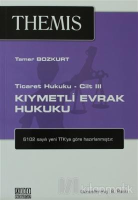 Themis Ticaret Hukuku Cilt:3 - Kıymetli Evrak Hukuku