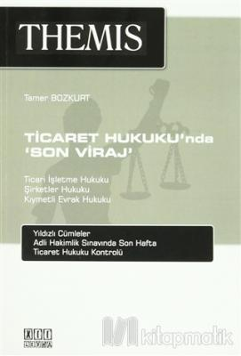 Themis - Ticaret Hukuku'nda 'Son Viraj'