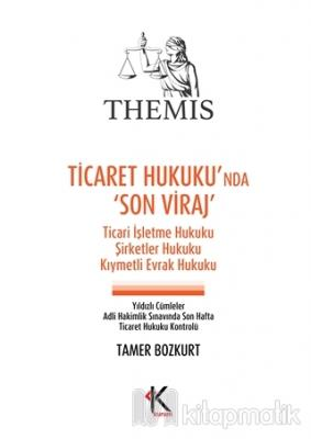 Themis - Ticaret Hukuku'nda Son Viraj %28 indirimli Tamer Bozkurt