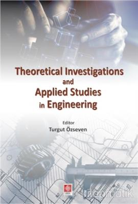 Theoretical Investigations and Applied Studies in Engineering
