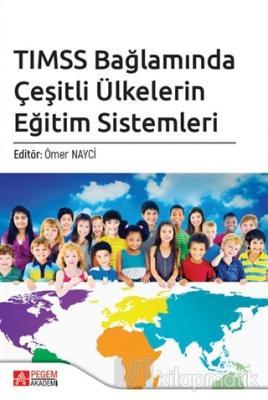 TIMSS Bağlamında Çeşitli Ülkelerin Eğitim Sistemleri Alper Yetkiner