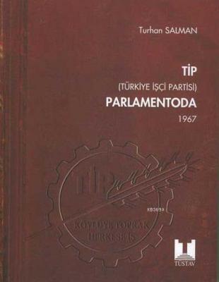 TİP Parlamentoda 3. Cilt Türkiye İşçi Partisi 1967