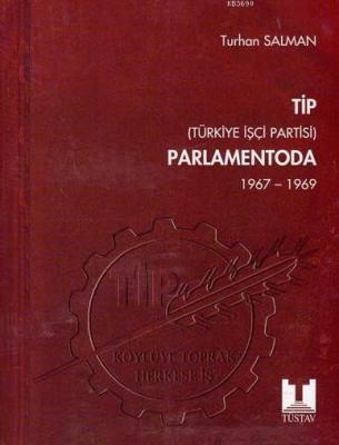 TİP Parlamentoda 4. Cilt Türkiye İşçi Partisi 1967 - 1969
