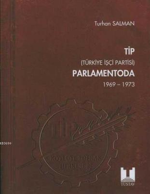 TİP Parlamentoda 5. Cilt Türkiye İşçi Partisi 1969 - 1973