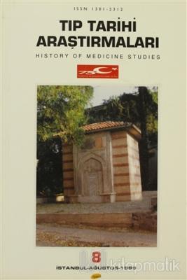 Tıp Tarihi Araştırmaları 8 History Of Medicine Studies Kolektif