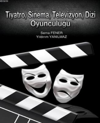 Tiyatro, Sinema, Televizyon, Dizi Oyunculuğu