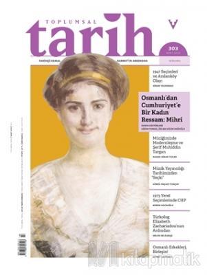 Toplumsal Tarih Dergisi Sayı: 303 Mart 2019