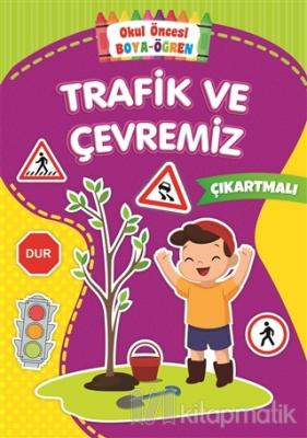 Trafik ve Çevremiz - Okul Önce Boya-Öğren