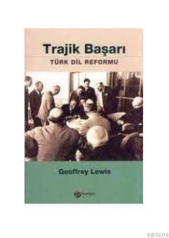 Trajik Başarı / Türk Dil Reformu