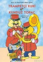 Trampetçı Kuki - Kunduz Topaç