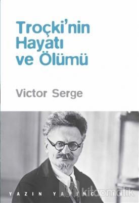 Troçki'nin Hayatı ve Ölümü Victor Serge