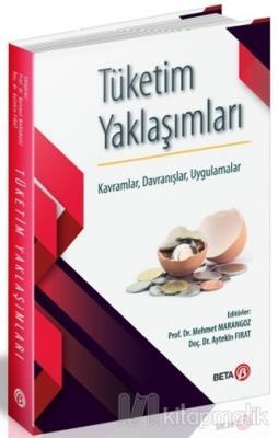 Tüketim Yaklaşımları Mehmet Marangoz