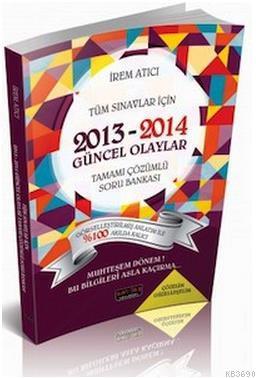 Tüm Sınavlar İçin 2013-2014 Güncel Olaylar Soru Bankası
