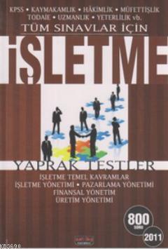 Tüm Sınavlar İçin İşletme Yaprak Testler 2011 (800 Soru)
