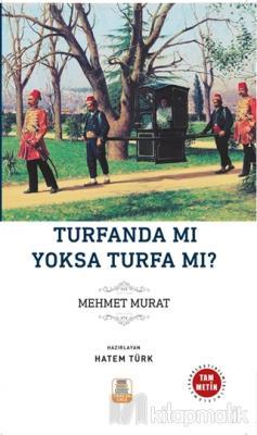 Turfanda mı? Yoksa Turfa mı? Mizancı Mehmed Murad