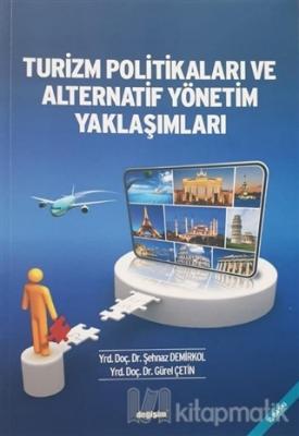 Turizm Politikaları ve Alternatif Yönetim Yaklaşımları Şehnaz Demirkol