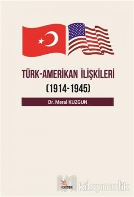 Türk Amerikan İlişkileri (1914 - 1945)
