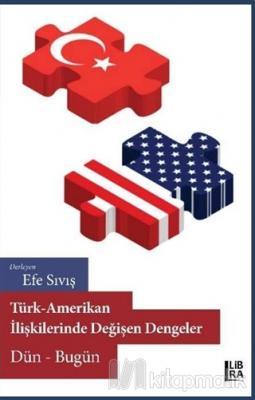 Türk-Amerikan İlişkilerinde Değişen Dengeler