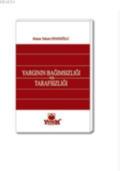 Türk Anayasa Hukukunda Yargının Bağımsızlığı ve Tarafsızlığı Hasan Tah