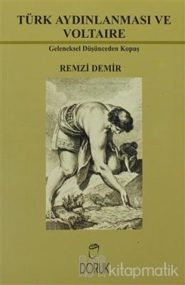 Türk Aydınlanması ve Voltaire Remzi Demir