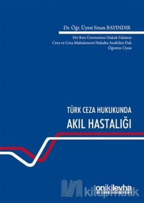 Türk Ceza Hukukunda Akıl Hastalığı