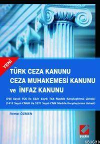 Türk Ceza Kanunu Ceza Muhakemesi Kanunu ve İnfaz Kanunu