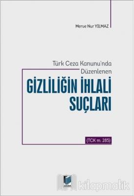 Türk Ceza Kanunu'nda Düzenlenen Gizliliğin İhlali Suçları