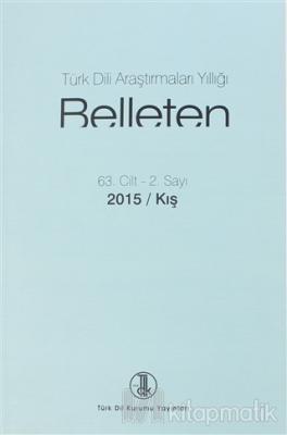 Türk Dil Kurumu Araştırmaları Yıllığı - Belleten 2015 / Kış