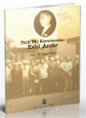 Türk Dil Kurumundan Eski Anılar