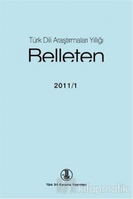 Türk Dili Araştırmaları Yıllığı - Belleten 2011 / 1