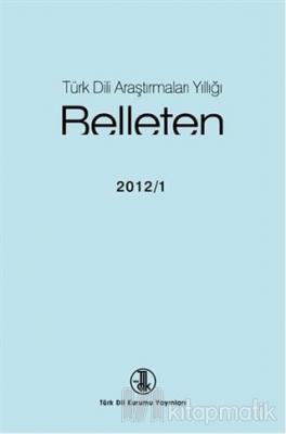 Türk Dili Araştırmaları Yıllığı - Belleten 2012 / 1