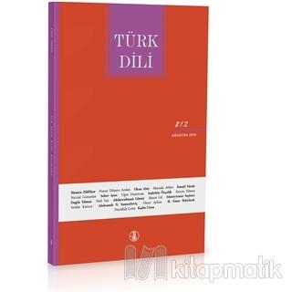 Türk Dili Dil ve Edebiyat Dergisi Sayı: 812 Ağustos 2019