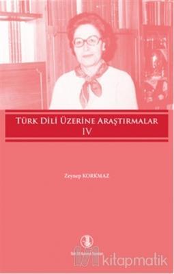 Türk Dili Üzerine Araştırmalar Cilt - 4