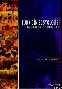 Türk Din Sosyolojisi İmkan ve Sorunlar
