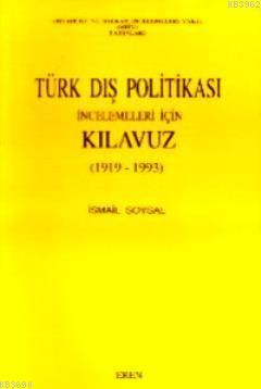 Türk Dış Politikası İncelemeleri İçin Kılavuz 1919-1993