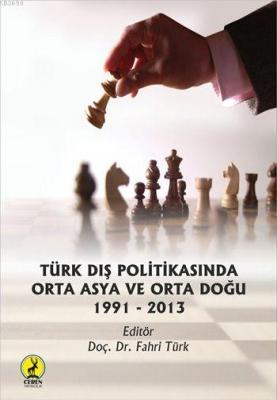 Türk Dış Politikasında Orta Asya ve Orta Doğu (Ciltli)