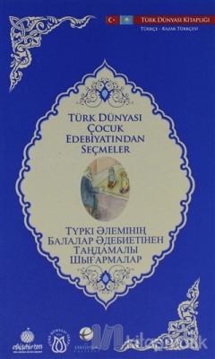 Türk Dünyası Çocuk Edebiyatından Seçmeler (Kazakça-Türkçe)