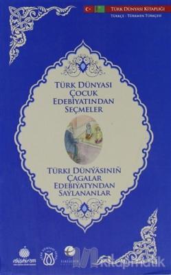 Türk Dünyası Çocuk Edebiyatından Seçmeler (Türkmence-Türkçe)