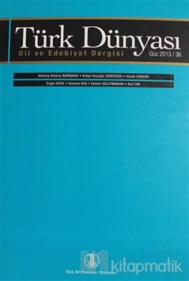 Türk Dünyası Dil ve Edebiyat Dergisi Sayı: 36 Bahar 2013