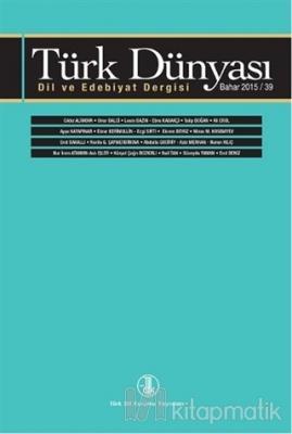 Türk Dünyası Dil ve Edebiyat Dergisi Sayı: 39 Bahar 2015