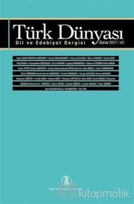 Türk Dünyası Dil ve Edebiyat Dergisi Sayı: 45 Bahar 2018
