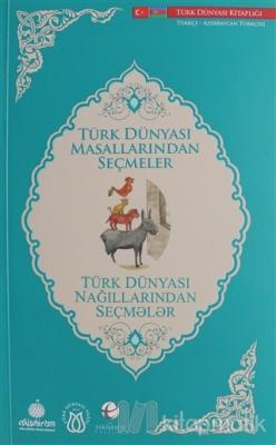 Türk Dünyası Masallarından Seçmeler (Türkçe - Azerbaycan Türkçesi)