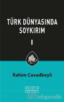 Türk Dünyasında Soykırım Cilt 1