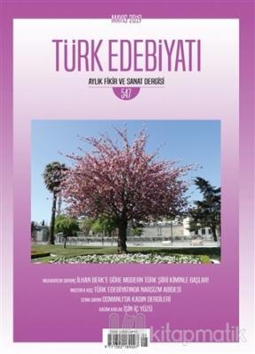Türk Edebiyatı Dergisi Sayı: 547 Mayıs 2019