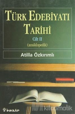 Türk Edebiyatı Tarihi Cilt 2 (ansiklopedik) Atilla Özkırımlı